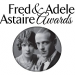 BREAKING NEWS: FRED AND ADELE ASTAIRE AWARDS NOMINATIONS ANNOUNCED!