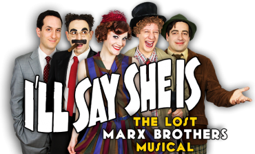 """I'LL Say She Is"" Review The Lost Marx Bros Show."