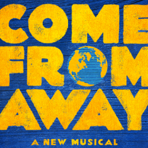 Review: COME FROM AWAY. 1